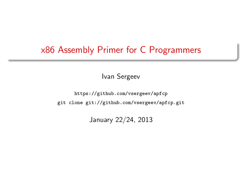 x86 Assembly Primer for C Programmers Ivan Serg...