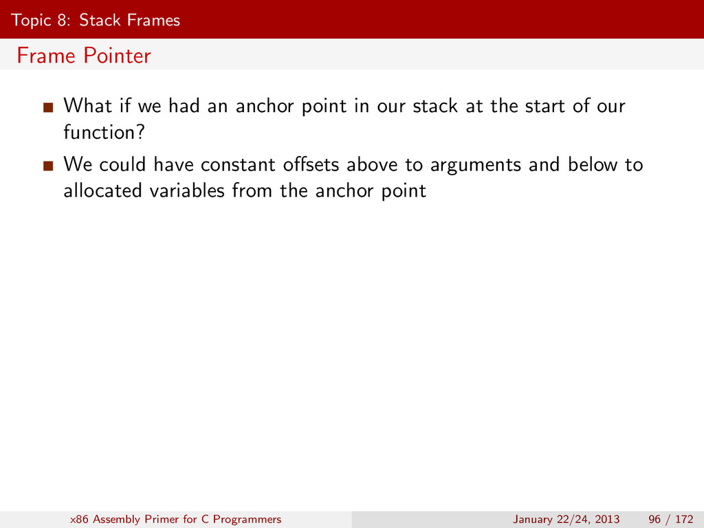 Topic 8: Stack Frames Frame Pointer What if we ...