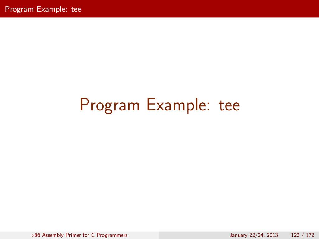 Program Example: tee Program Example: tee x86 A...