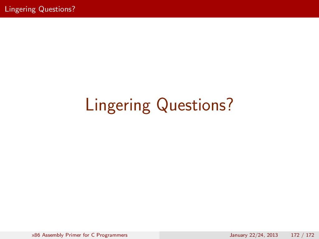 Lingering Questions? Lingering Questions? x86 A...