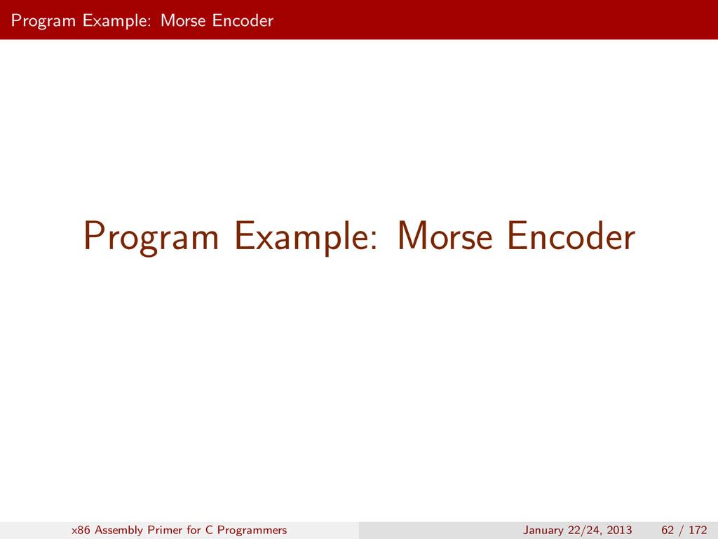 Program Example: Morse Encoder Program Example:...