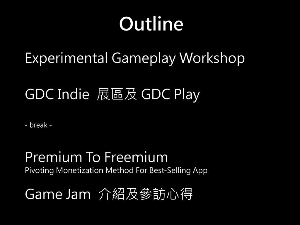 Outline Experimental Gameplay Workshop GDC Indi...