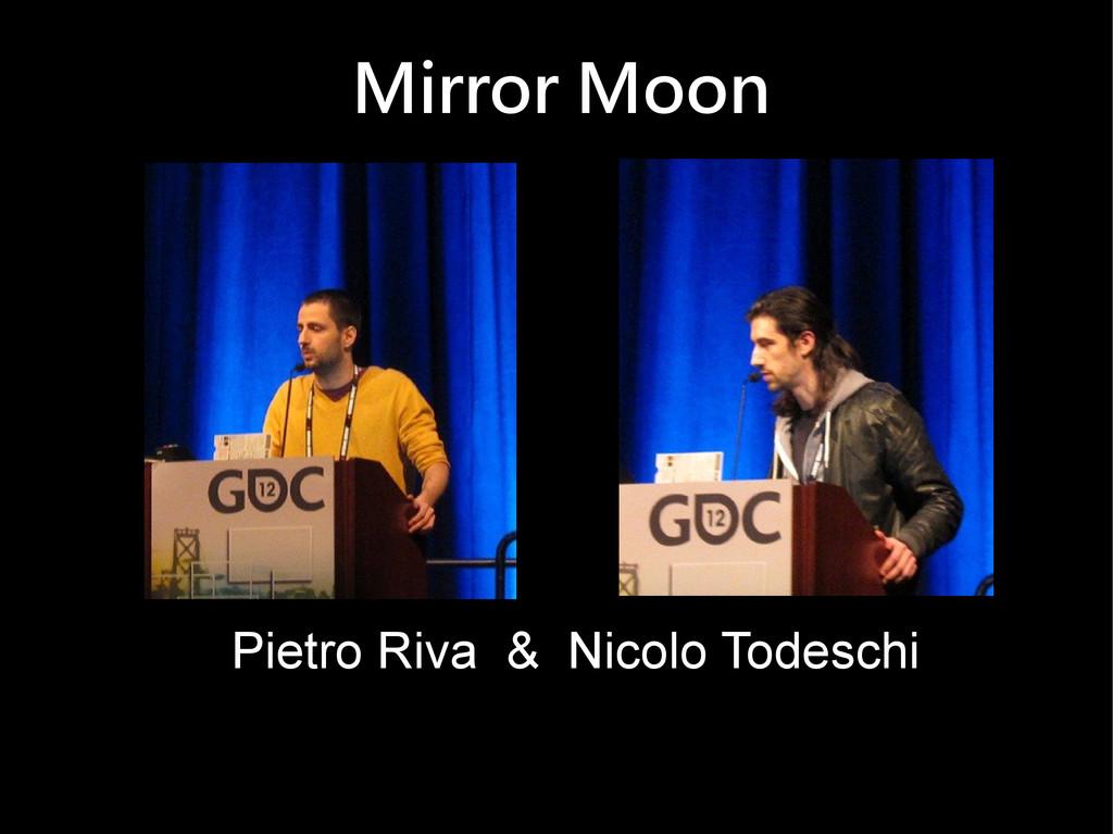 Mirror Moon Pietro Riva & Nicolo Todeschi