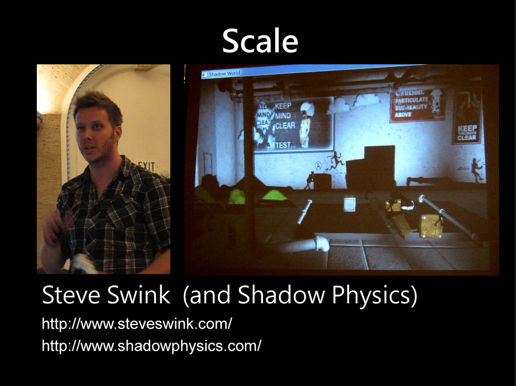 Scale Steve Swink (and Shadow Physics) http://w...