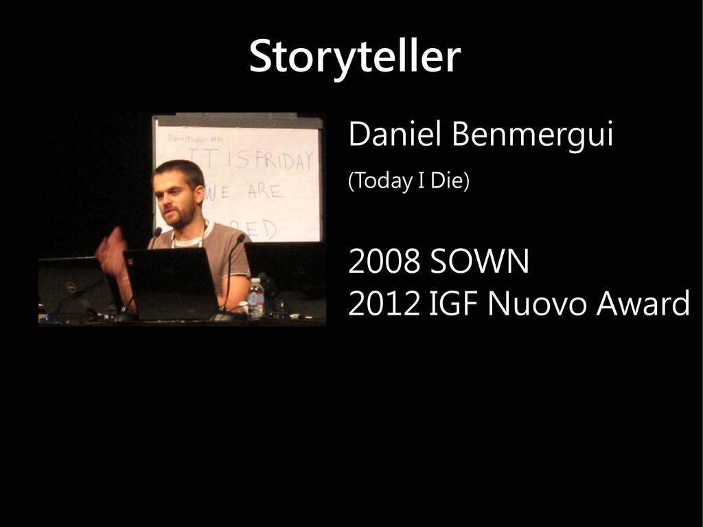 Storyteller Daniel Benmergui (Today I Die) 2008...