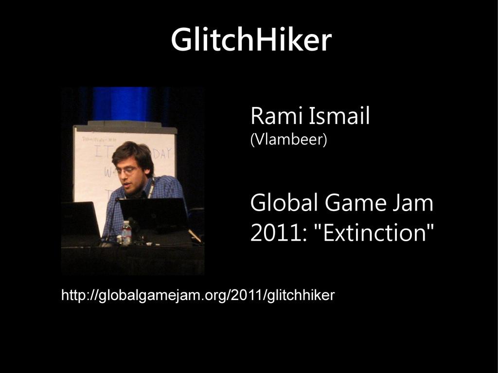 GlitchHiker Rami Ismail (Vlambeer) Global Game ...