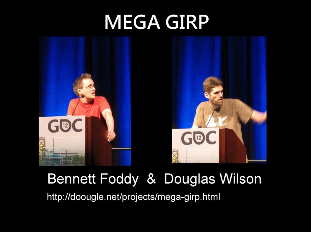 MEGA GIRP Bennett Foddy & Douglas Wilson http:/...