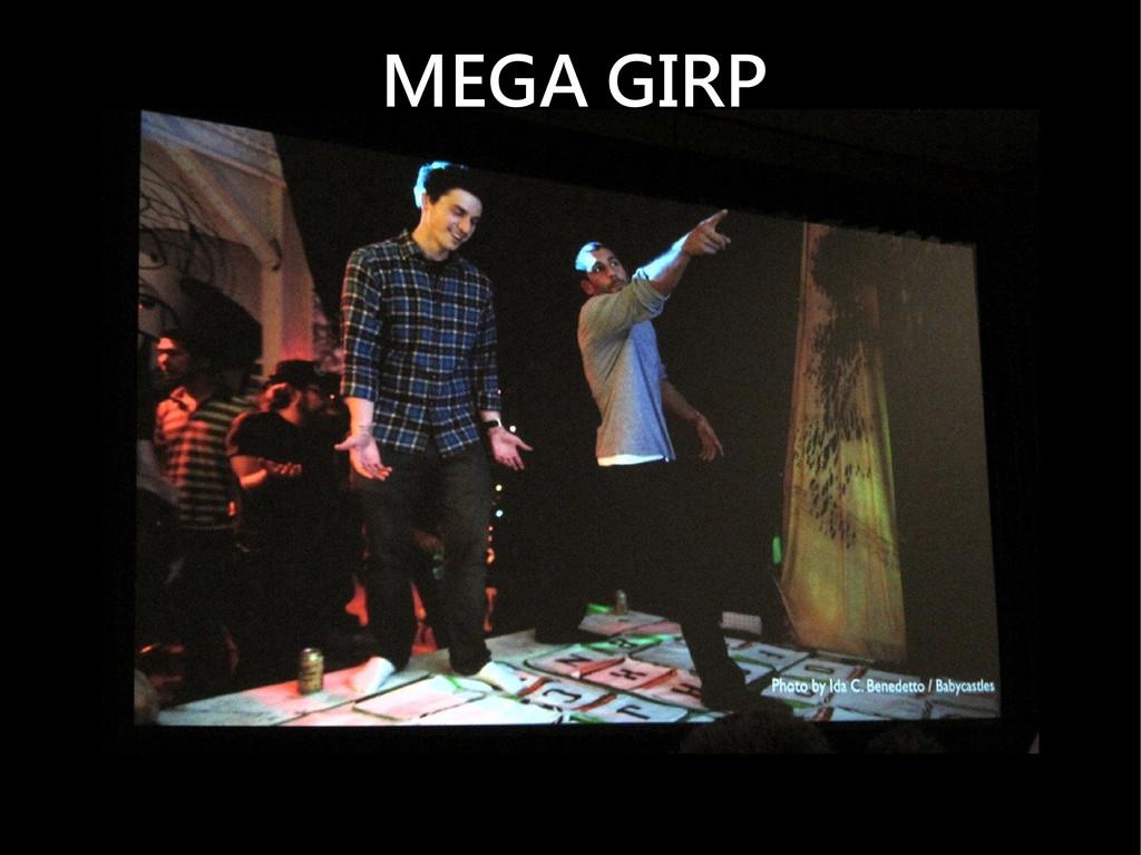 MEGA GIRP