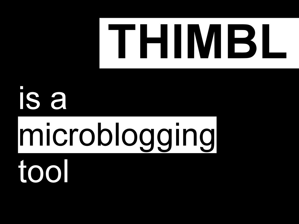THIMBL is a microblogging tool