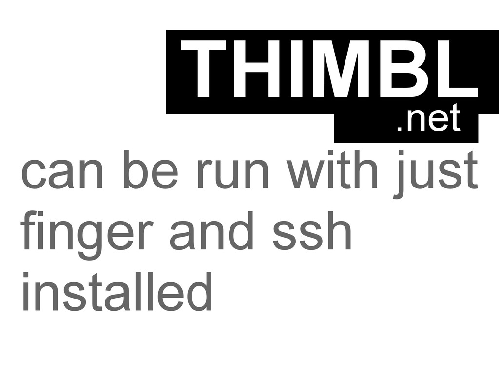 THIMBL can be run with just finger and ssh inst...