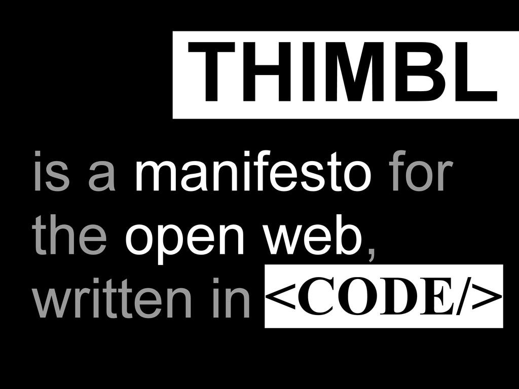 THIMBL is a manifesto for the open web, written...