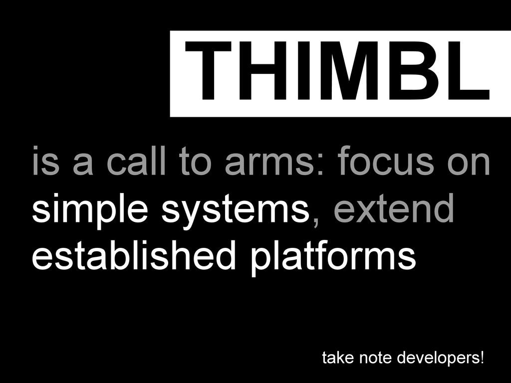 THIMBL is a call to arms: focus on simple syste...