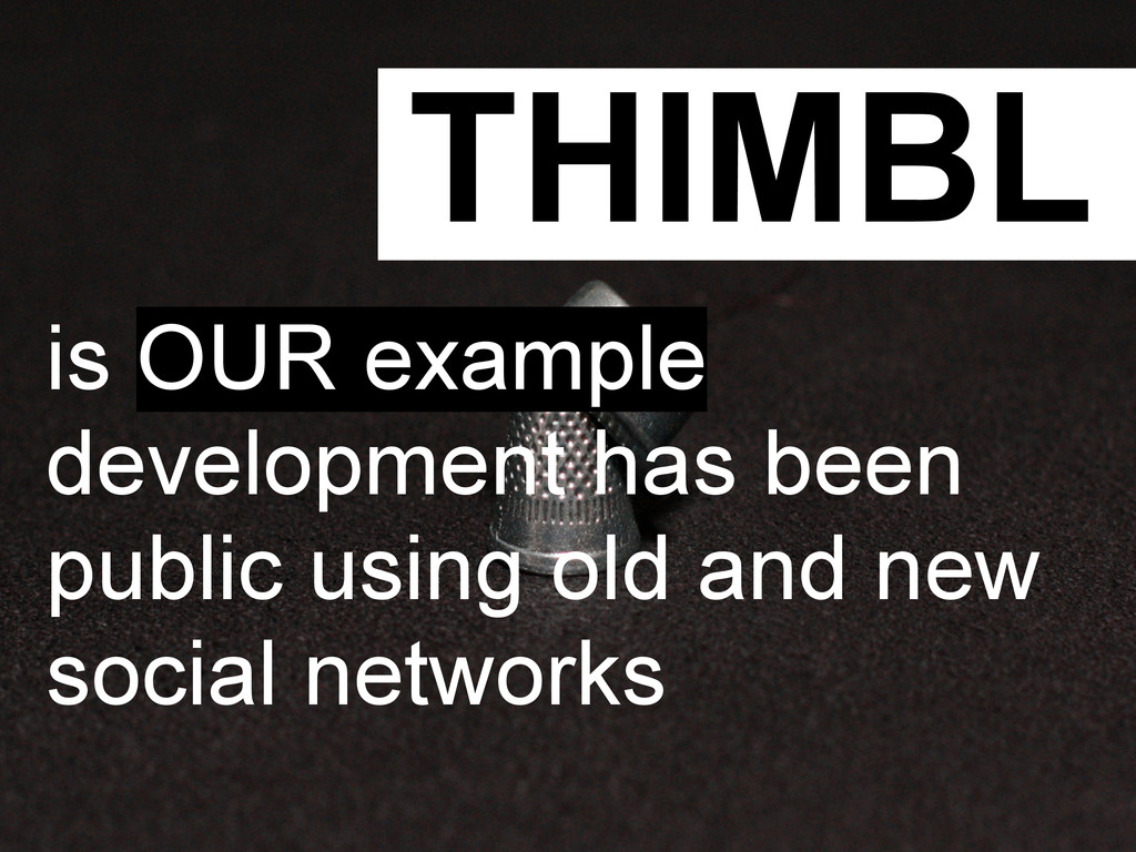 THIMBL is OUR example development has been publ...