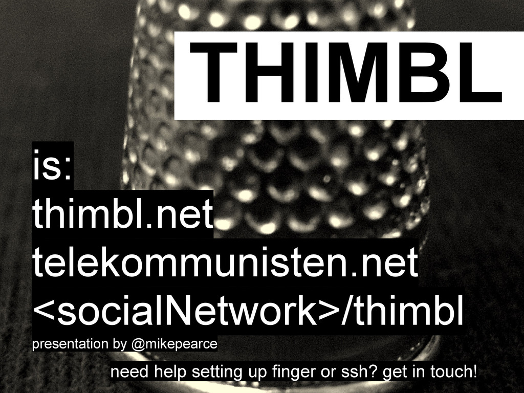 THIMBL is: thimbl.net telekommunisten.net <soci...