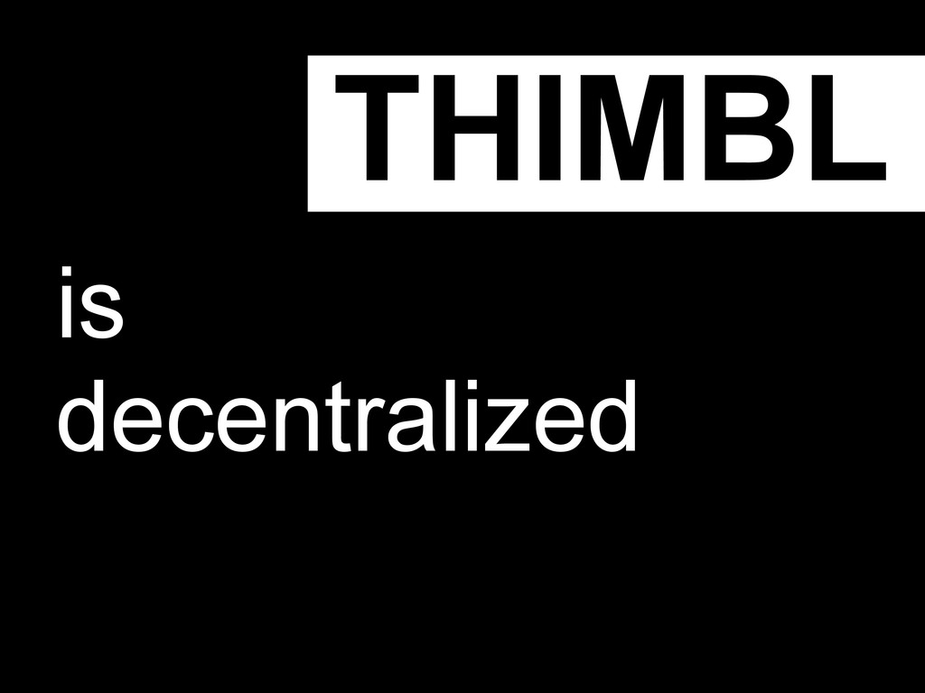 THIMBL is decentralized