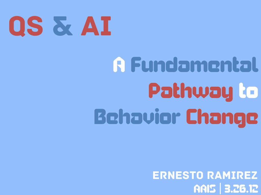 QS & AI A Fundamental Pathway to Behavior Chang...