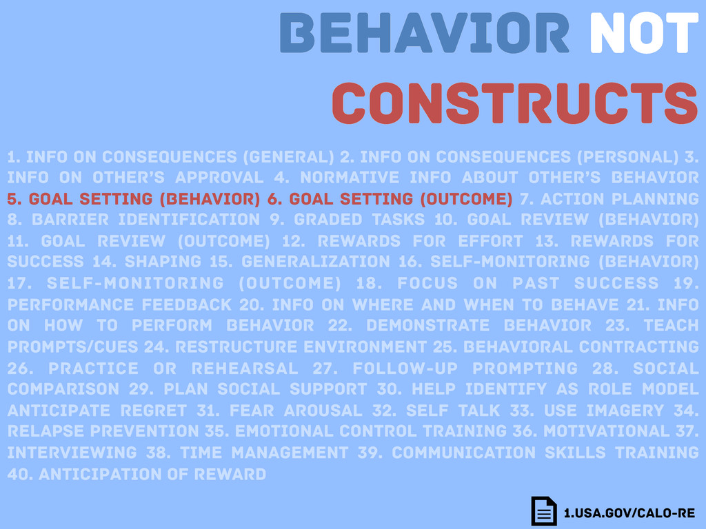 Behavior not Constructs 1. Info on consequences...