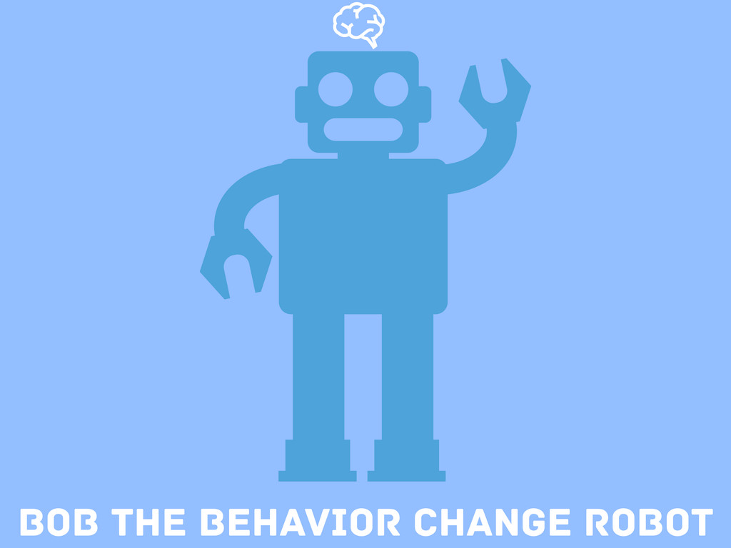 Bob the Behavior change Robot