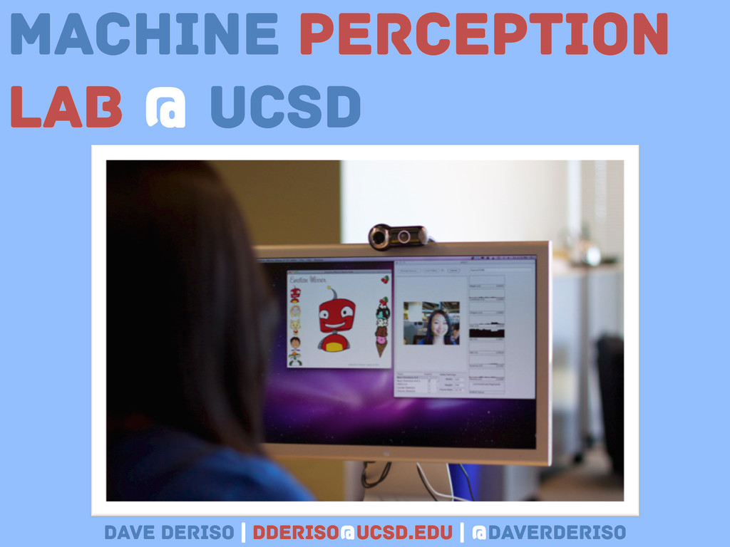 Machine Perception Lab @ UCSD Dave Deriso | dde...