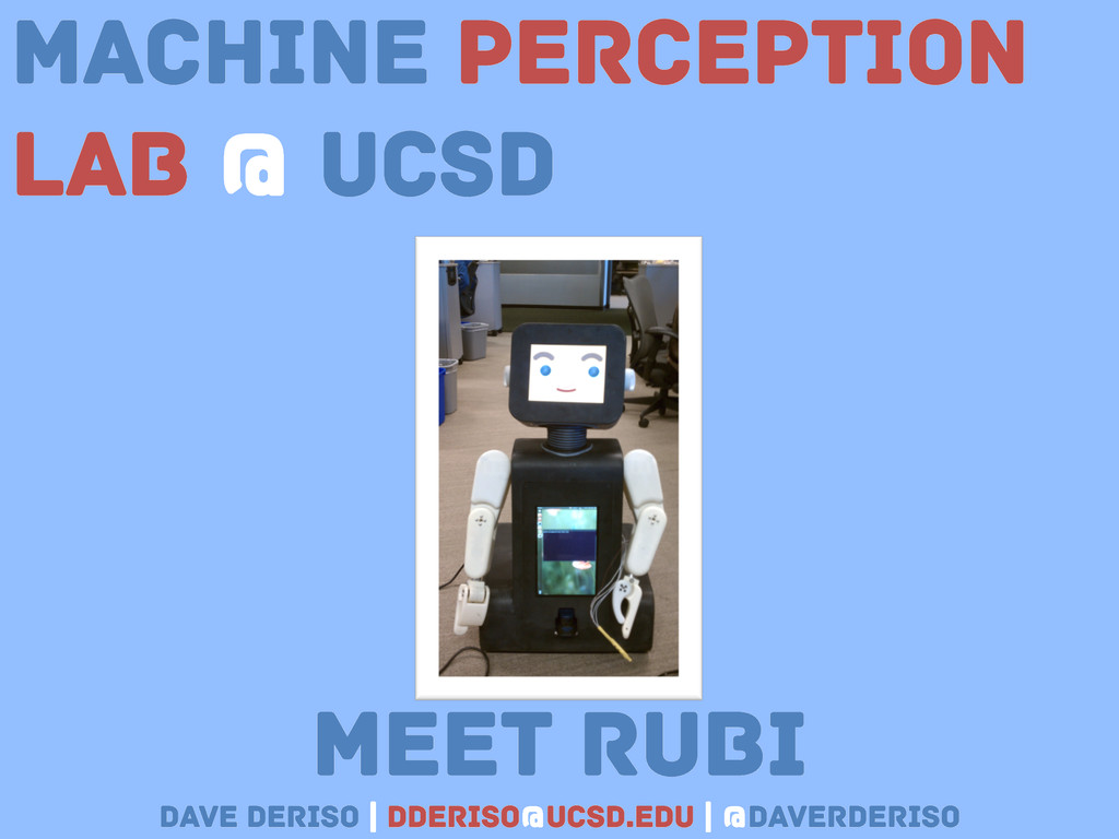 Machine Perception Lab @ UCSD Meet RubI Dave De...