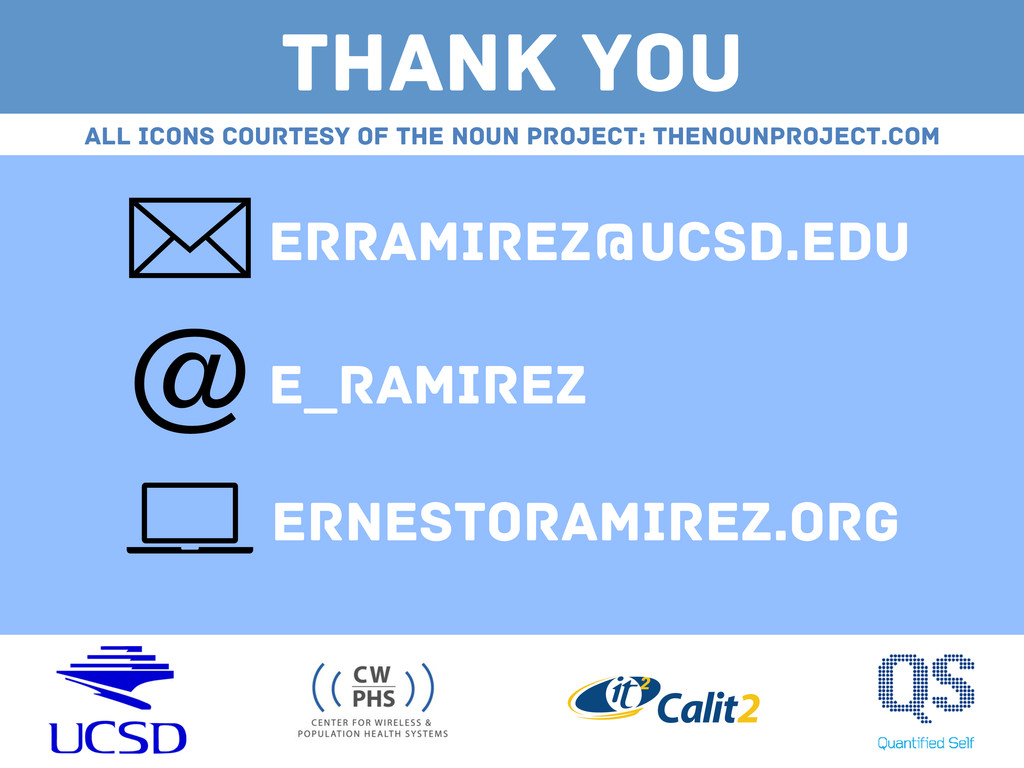 THANK YOU erramirez@ucsd.edu e_ramirez ernestor...