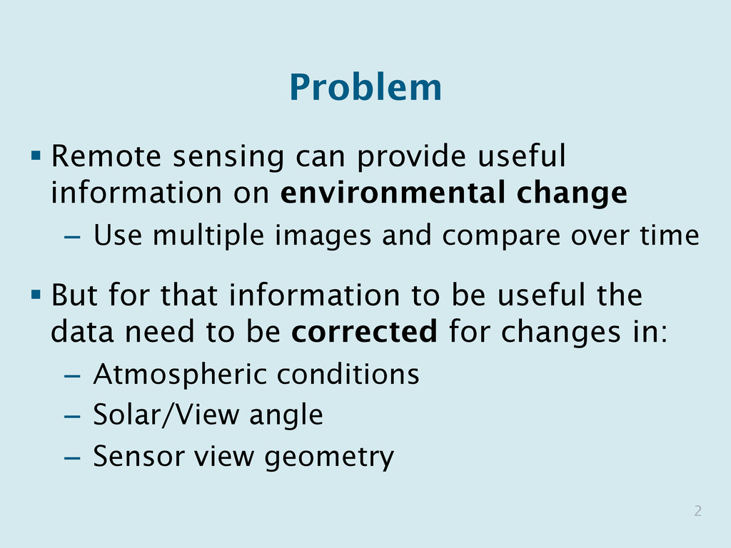 Problem § Remote sensing can provide useful in...
