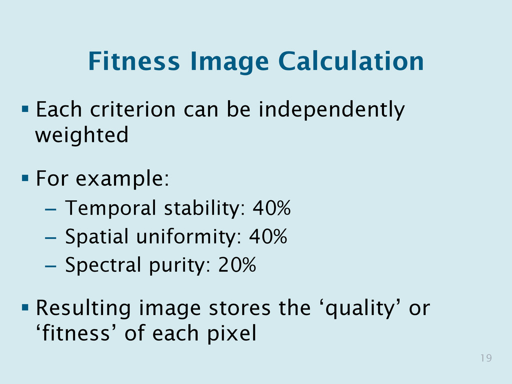 Fitness Image Calculation § Each criterion can...