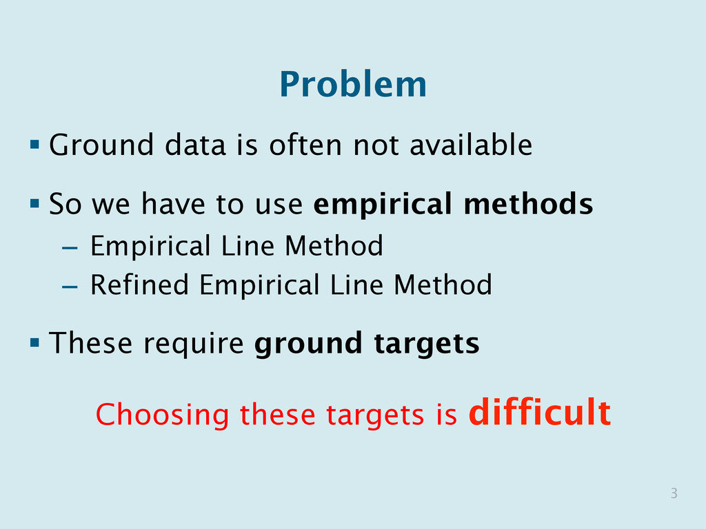 Problem § Ground data is often not available §...