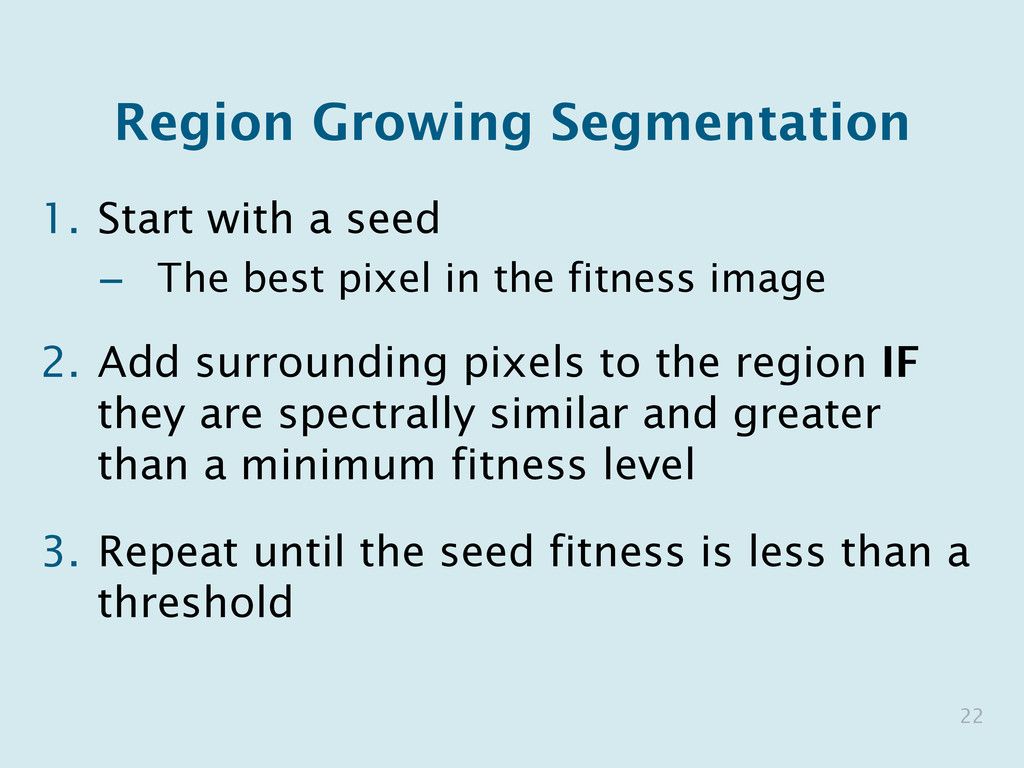 Region Growing Segmentation 1. Start with a se...
