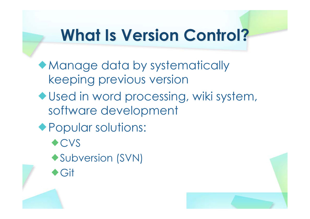 What Is Version Control? Manage data by systema...