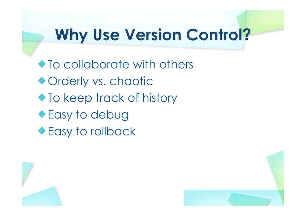 Why Use Version Control? To collaborate with ot...