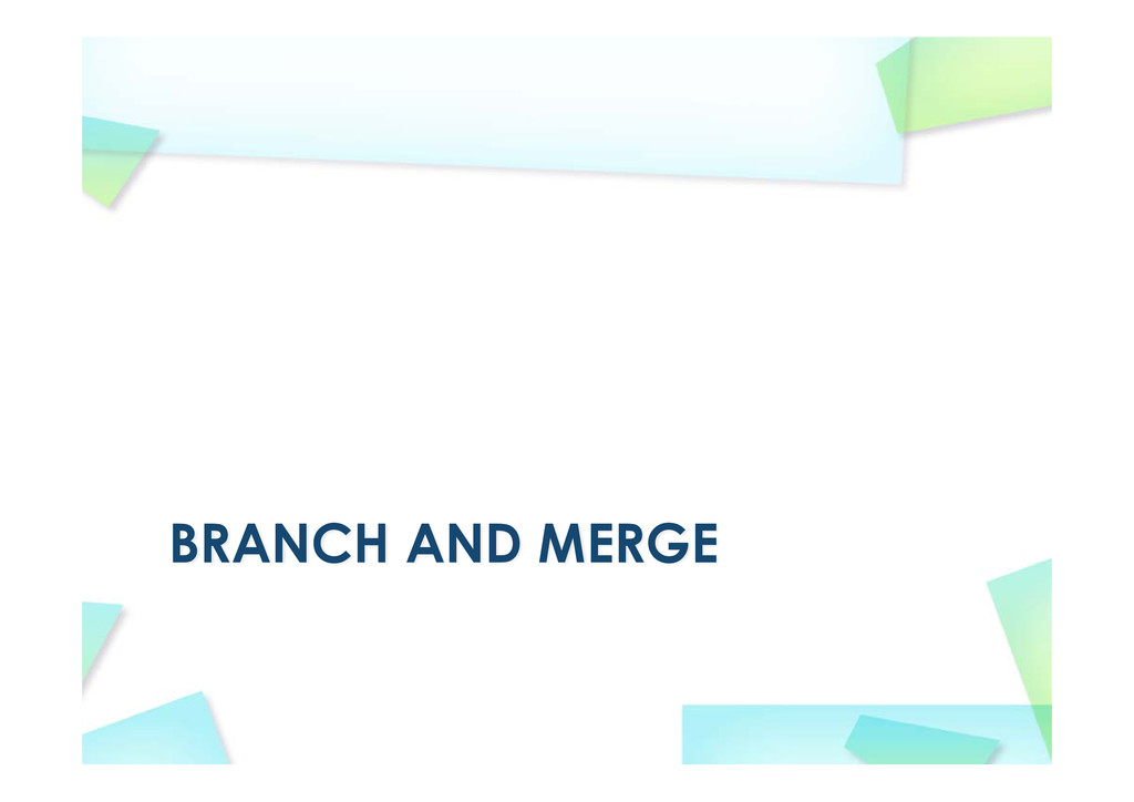 BRANCH AND MERGE