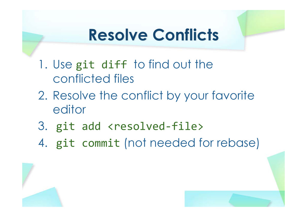 Resolve Conflicts 1. Use git diff to find out t...