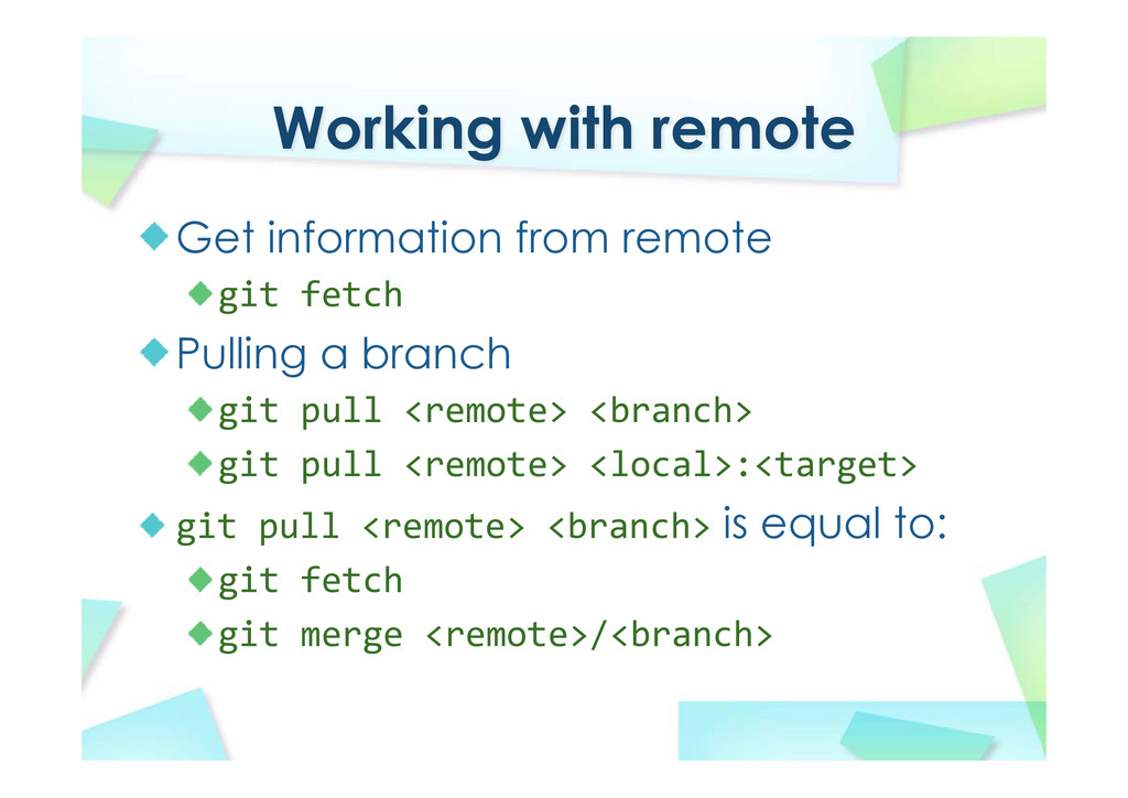 Working with remote Get information from remote...