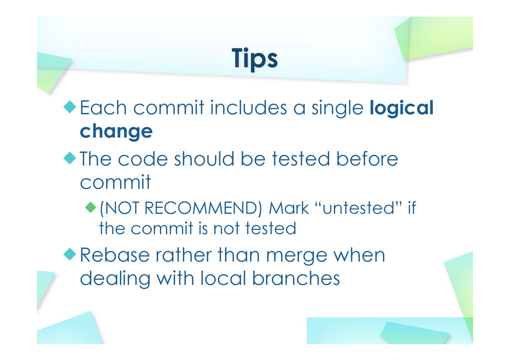 Tips Each commit includes a single logical chan...