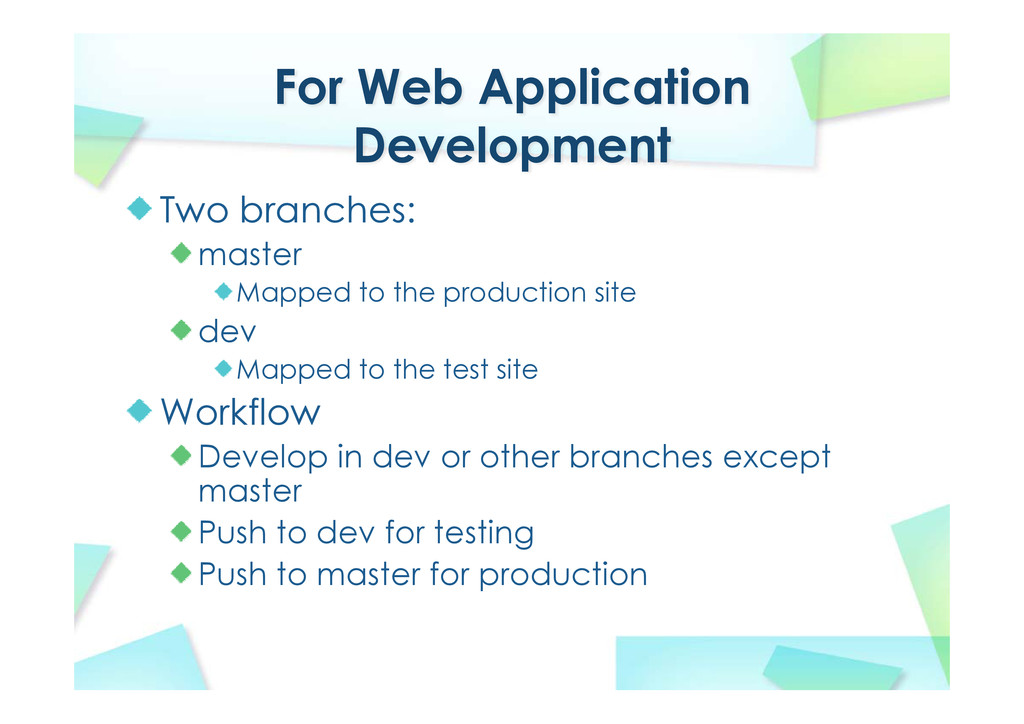 For Web Application Development Two branches: m...