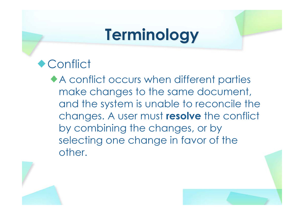Terminology Conflict A conflict occurs when dif...
