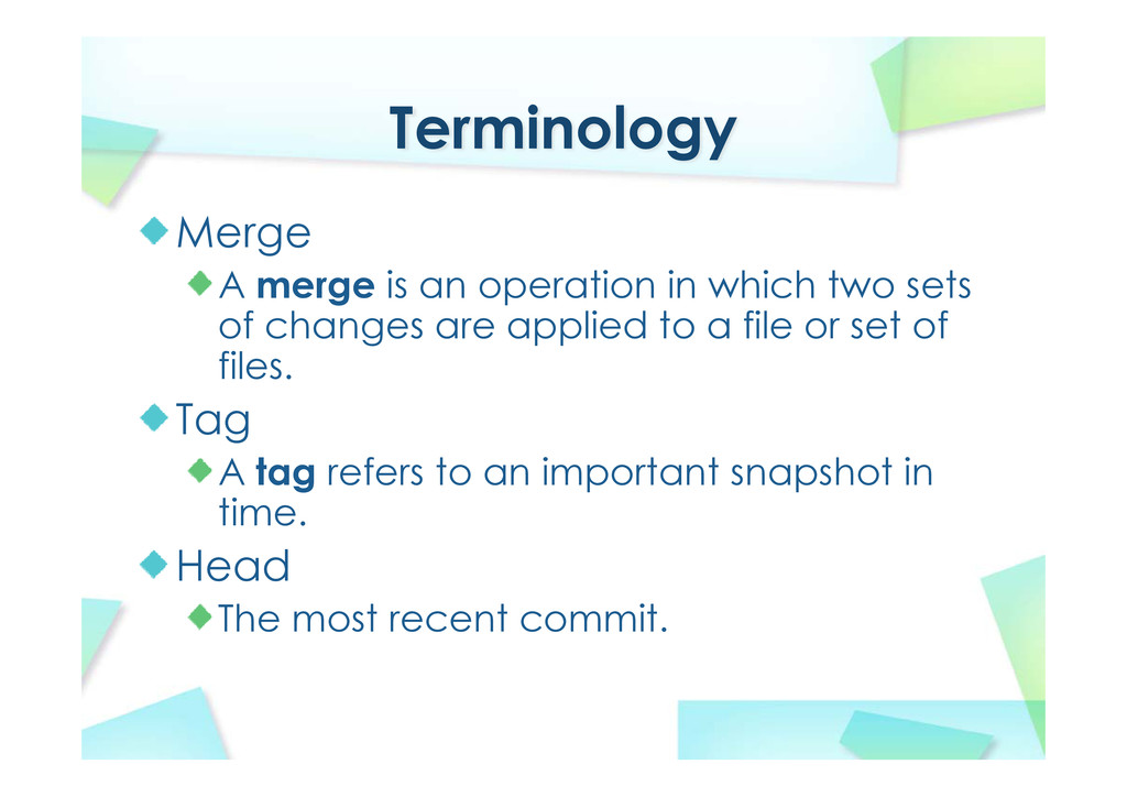 Terminology Merge A merge is an operation in wh...
