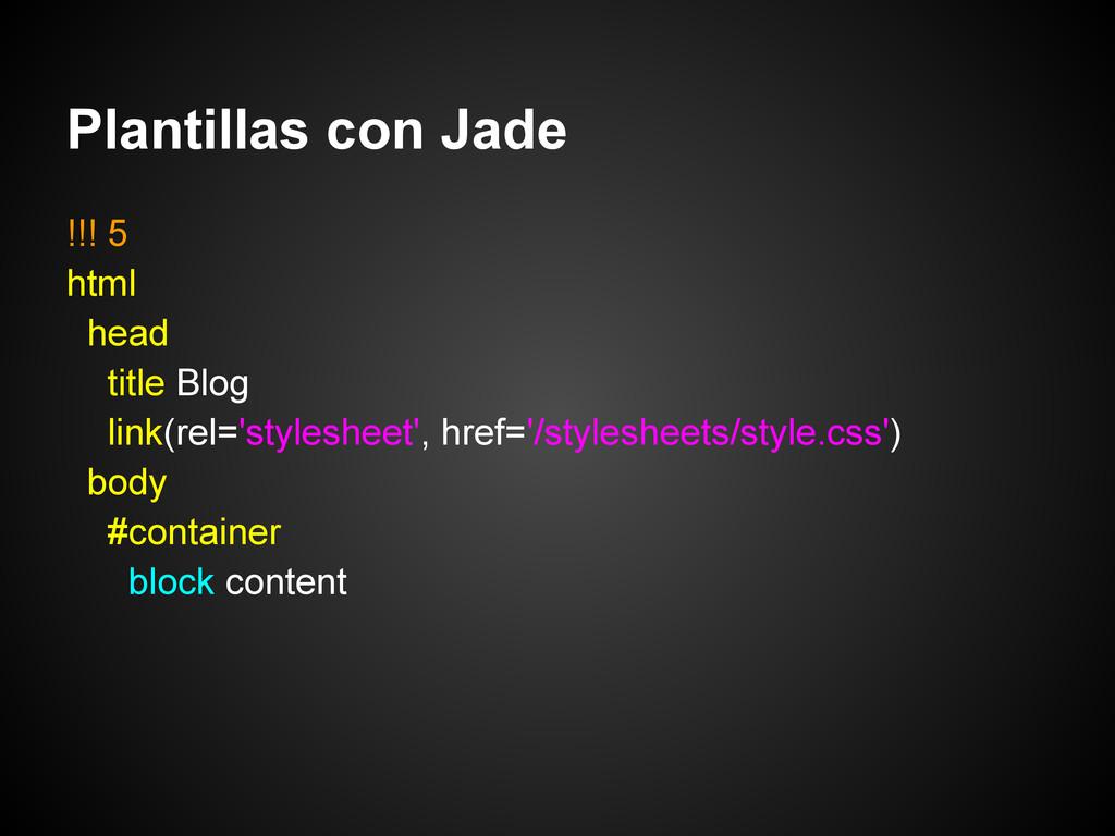 Plantillas con Jade !!! 5 html head title Blog ...