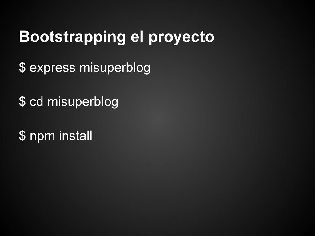 Bootstrapping el proyecto $ express misuperblog...