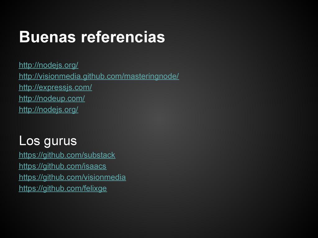 Buenas referencias http://nodejs.org/ http://vi...