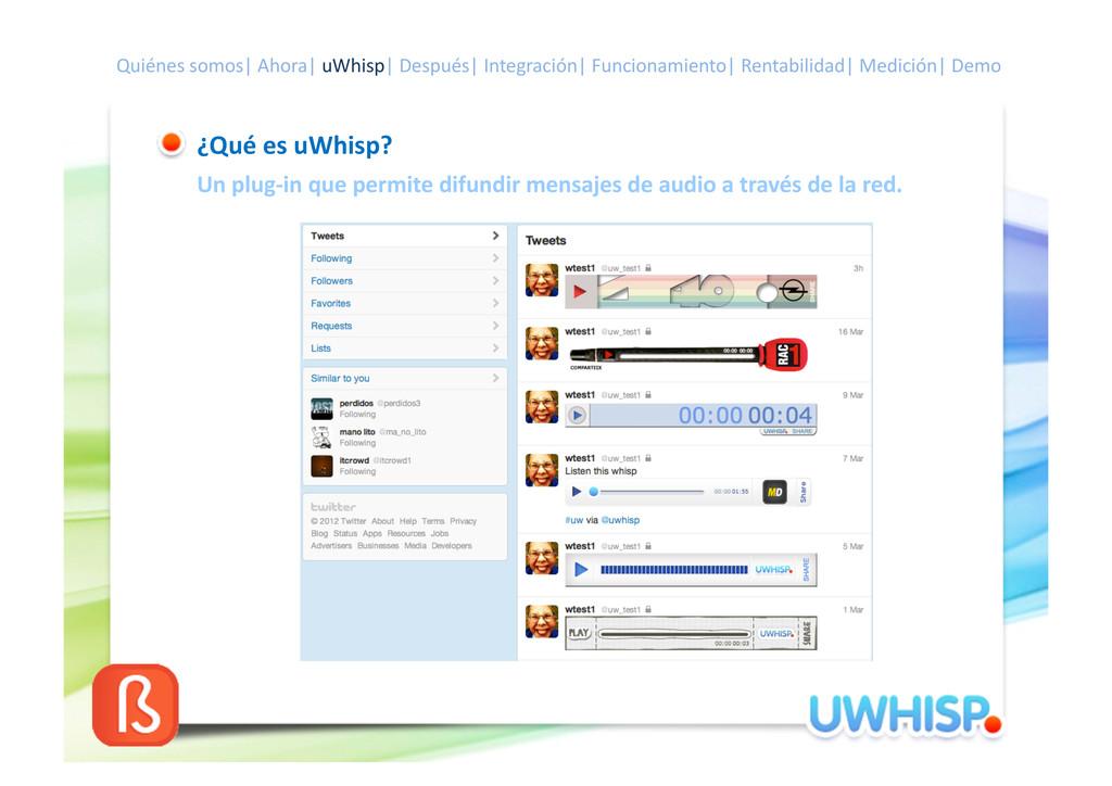 ¿Qué es uWhisp?  Un plug-‐in qu...