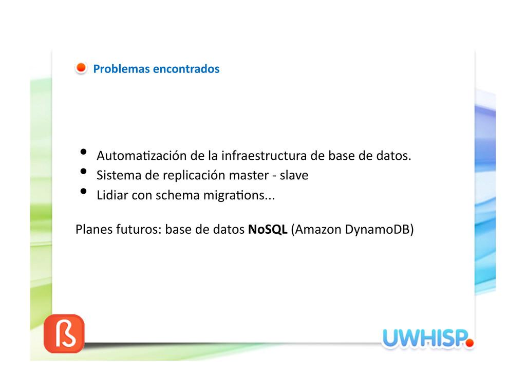 •Automa5zación de la infraestructura...