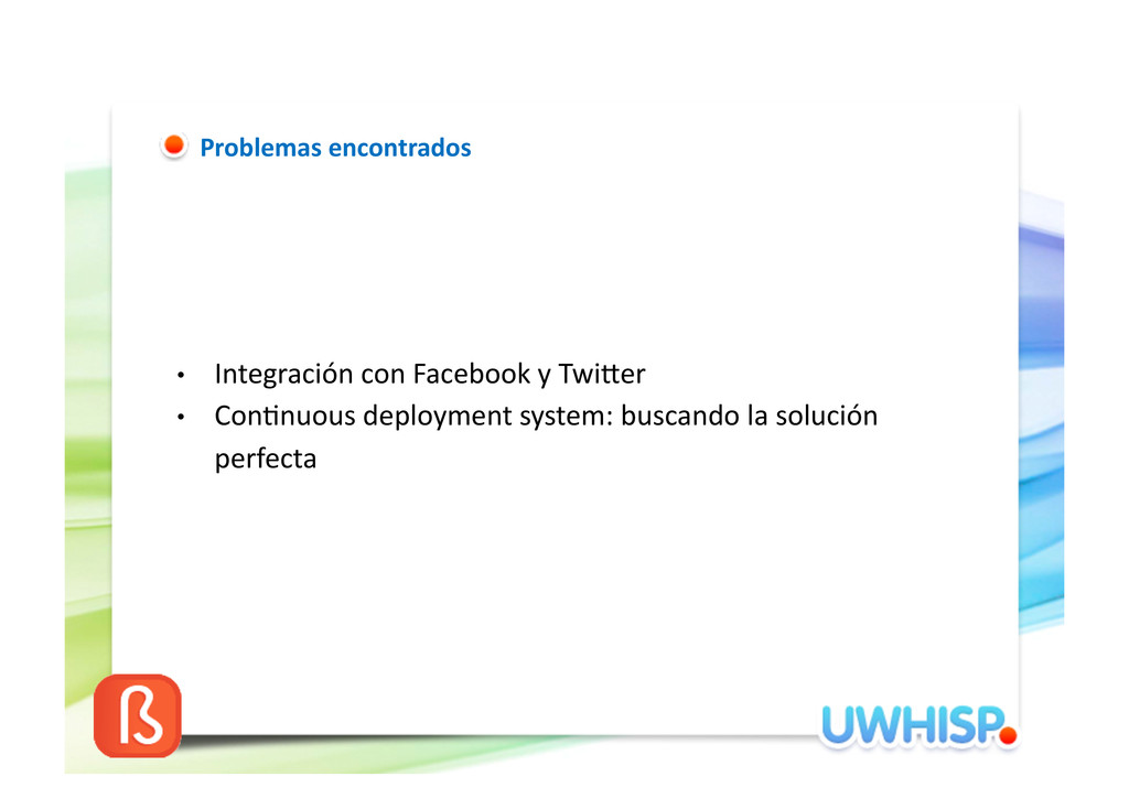 • Integración con Facebook y Twiae...