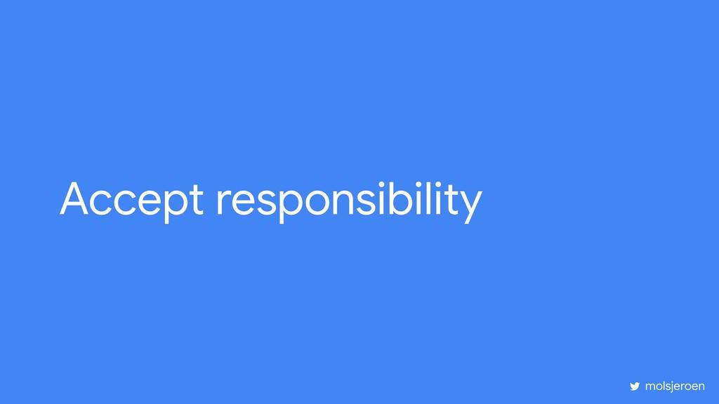 Accept responsibility molsjeroen