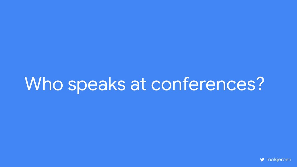 Who speaks at conferences? molsjeroen