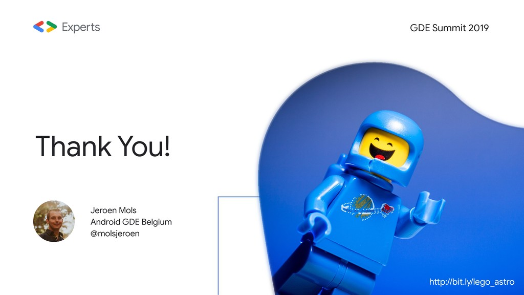Thank You! GDE Summit 2019 Jeroen Mols Android ...