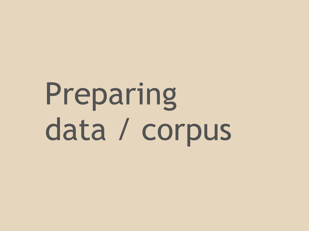 Preparing data / corpus