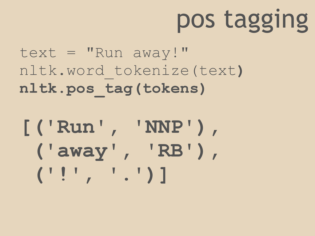 "pos tagging text = ""Run away!"" nltk.word_tokeni..."