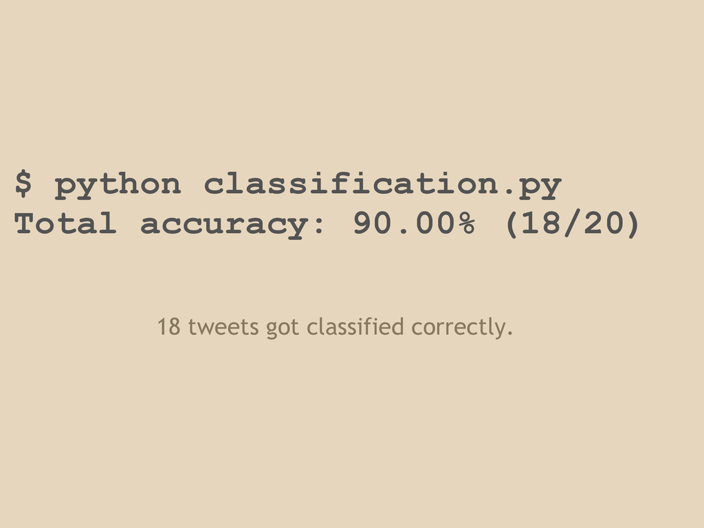 $ python classification.py Total accuracy: 90.0...